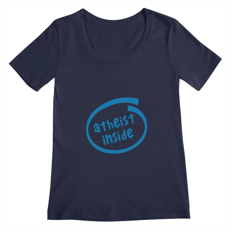 Atheist inside Women's Regular Scoop Neck by Rational Tees