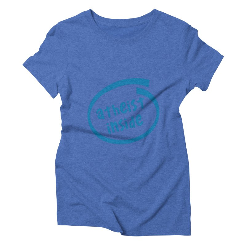 Atheist inside Women's Triblend T-Shirt by Rational Tees