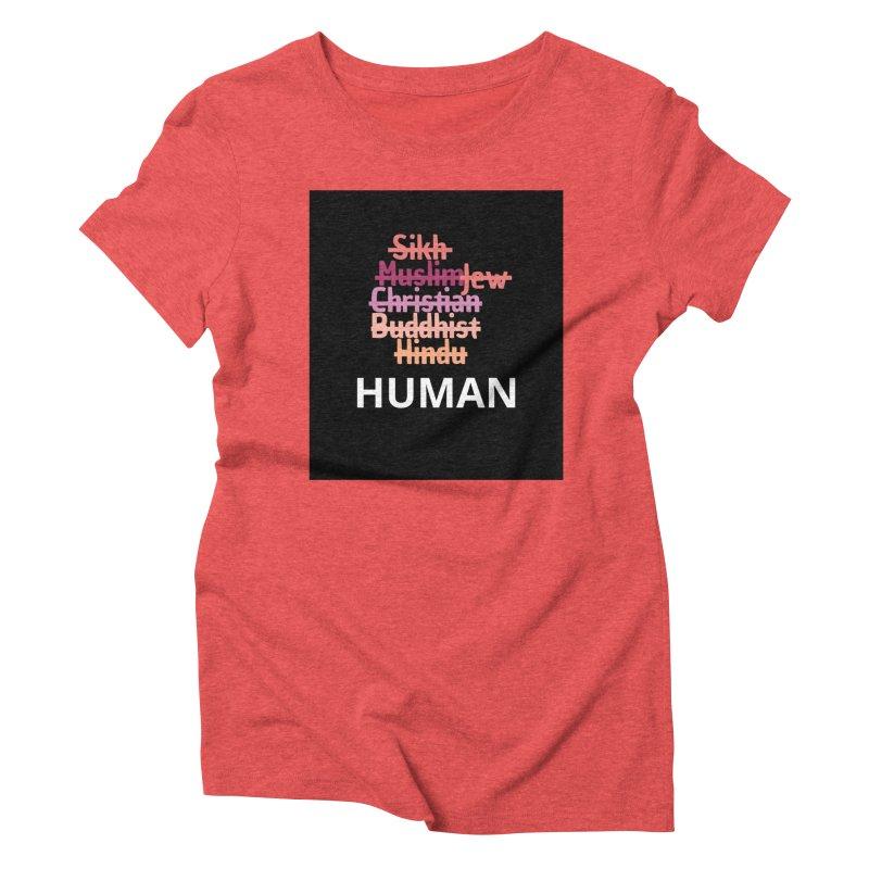 HUMAN Women's Triblend T-Shirt by Rational Tees