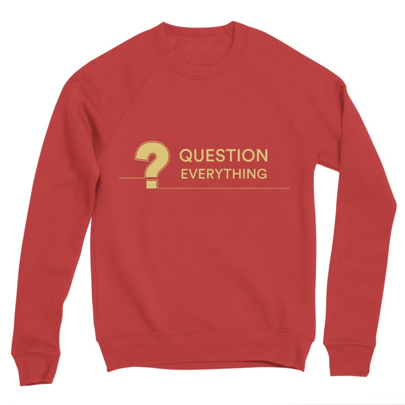 Question Everything Men's Sponge Fleece Sweatshirt by Rational Tees