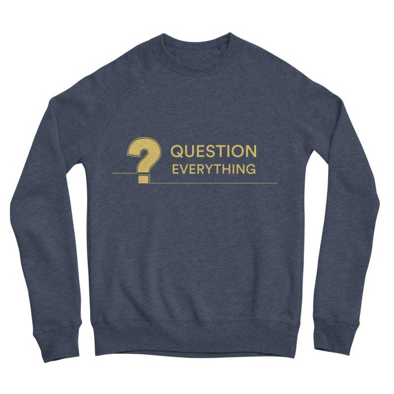 Question Everything Men's Sponge Fleece Sweatshirt by Rational Tees