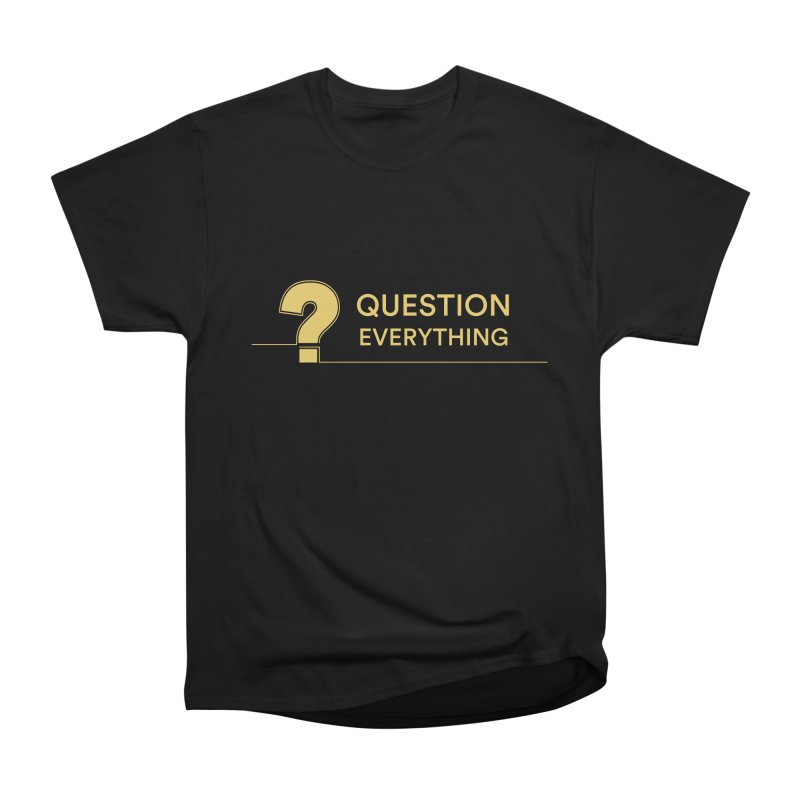 Question Everything Men's Heavyweight T-Shirt by Rational Tees