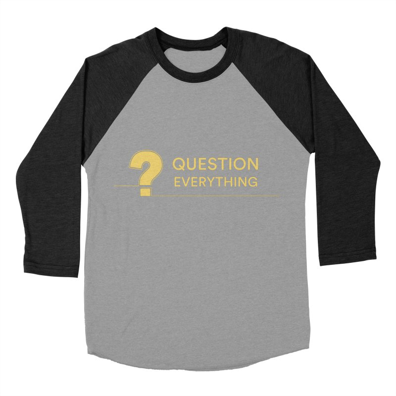 Question Everything Men's Baseball Triblend Longsleeve T-Shirt by Rational Tees