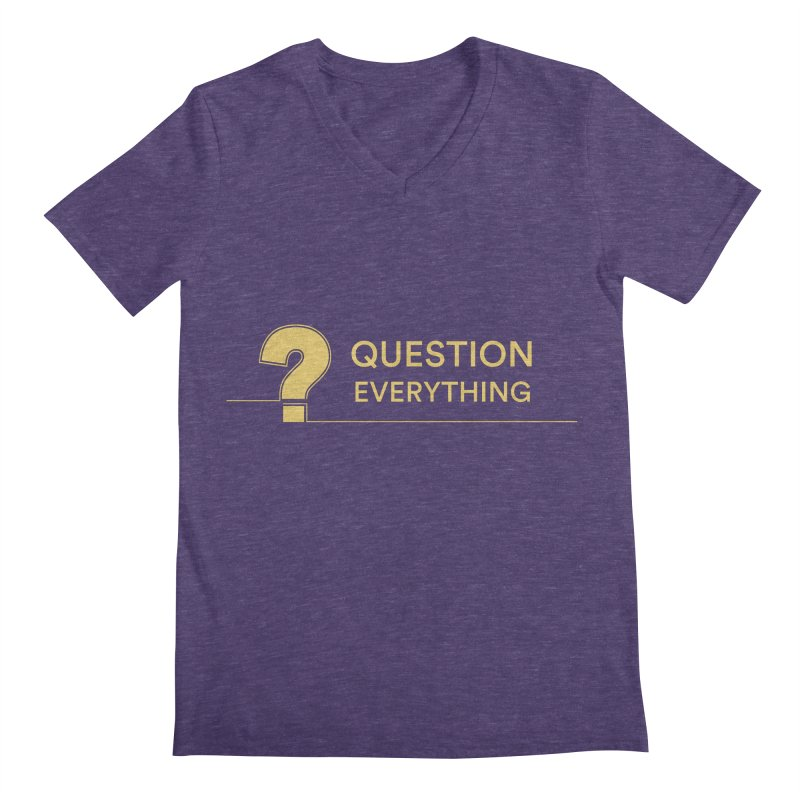 Question Everything Men's Regular V-Neck by Rational Tees