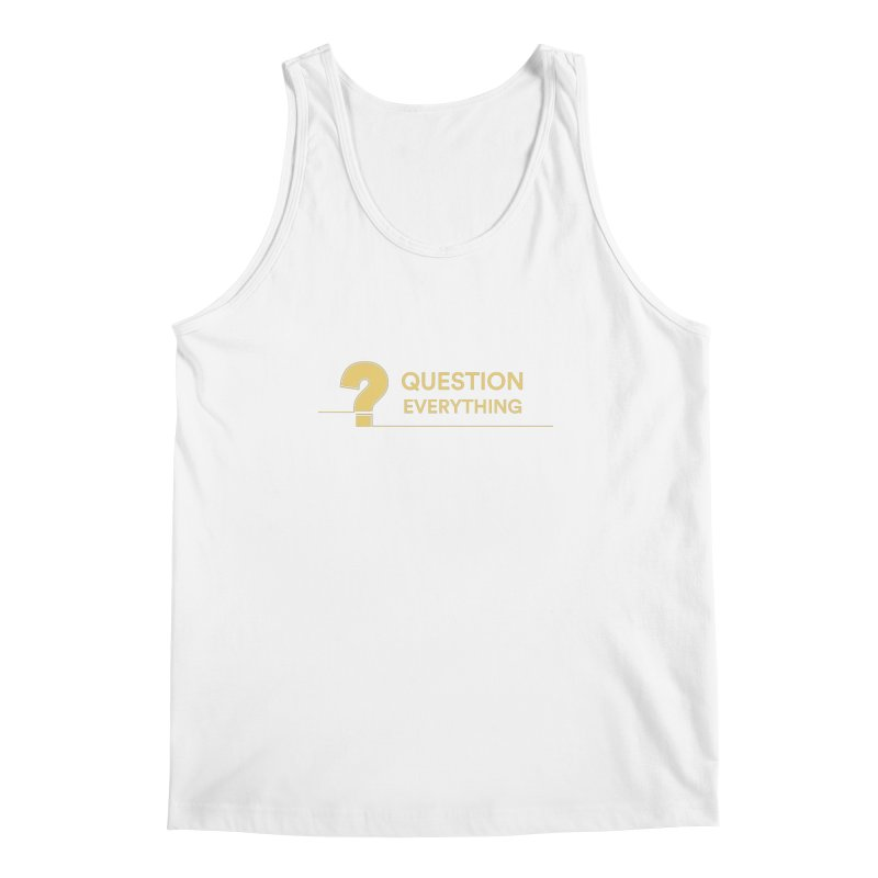 Question Everything Men's Regular Tank by Rational Tees