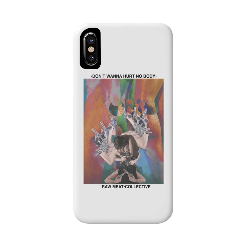 """Don't Wanna Hurt No Body"" by Patrick Arias Accessories Phone Case by Raw Meat Collective"