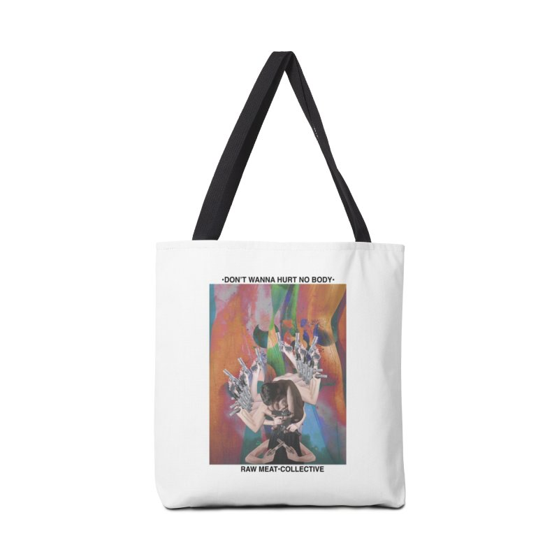 """""""Don't Wanna Hurt No Body"""" by Patrick Arias Accessories Tote Bag Bag by Raw Meat Collective"""