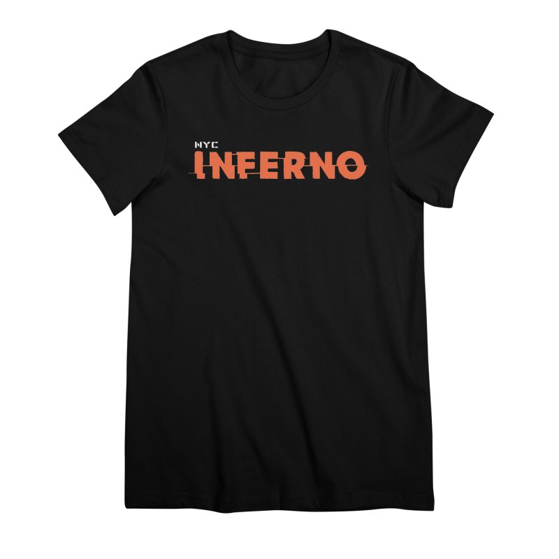 NYC Inferno Logo Tee Women's Premium T-Shirt by Raw Meat Collective