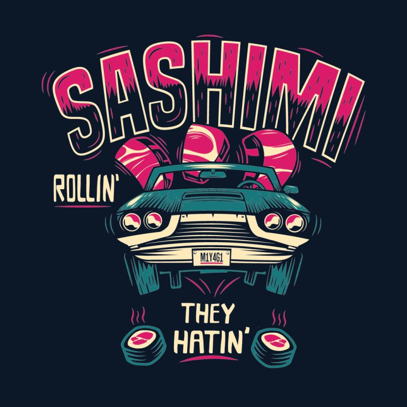 SASHIMI ROLLIN by Chimp Sticks