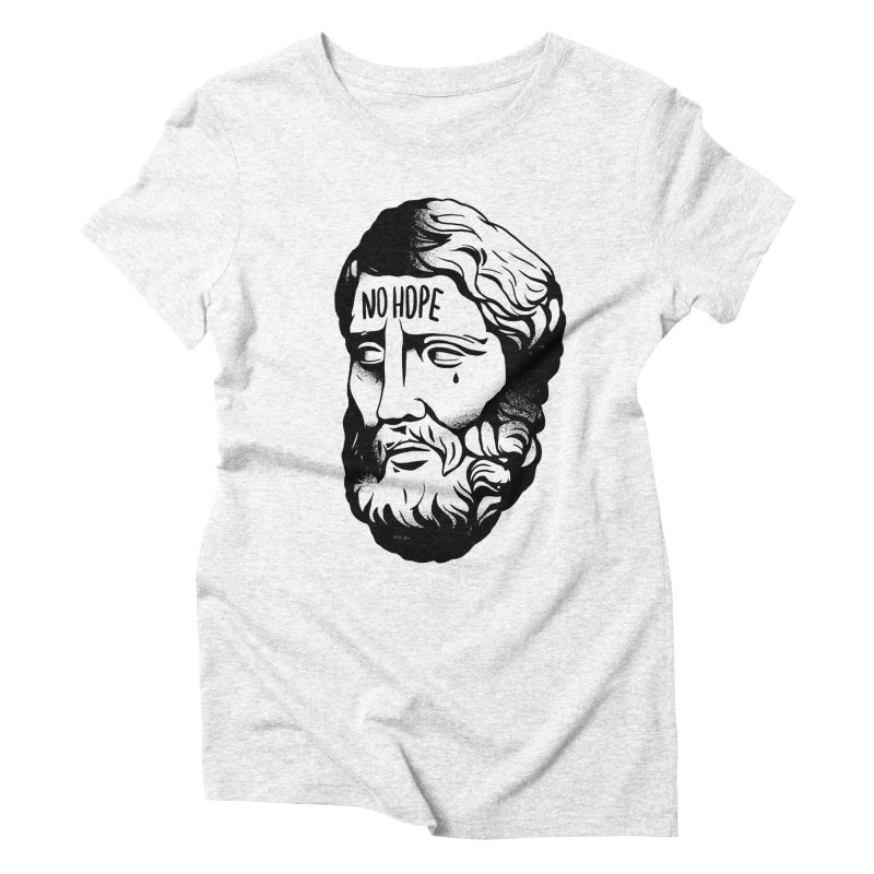 N o  H o p e Women's Triblend T-shirt by razonable's Artist Shop