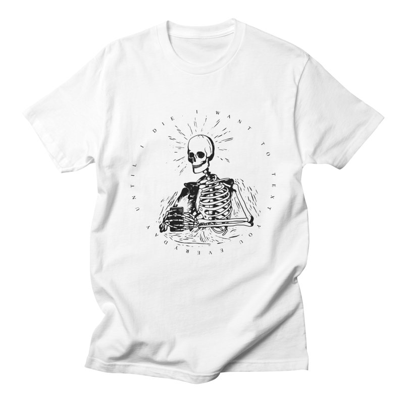 I w a n t  t o  t e x t  y o u in Men's T-shirt White by razonable's Artist Shop