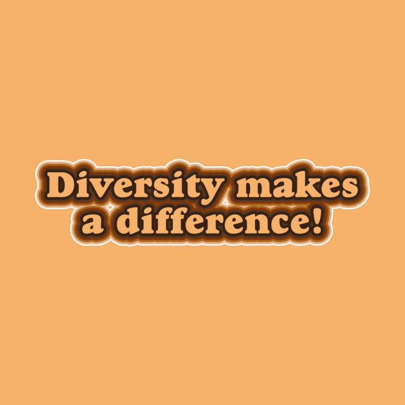 Diversity Makes a Difference! Accessories Button by RB's Art Shop
