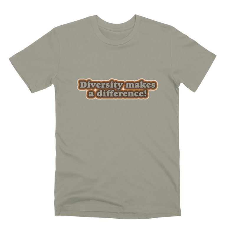 Diversity Makes a Difference! Men's T-Shirt by RB's Art Shop