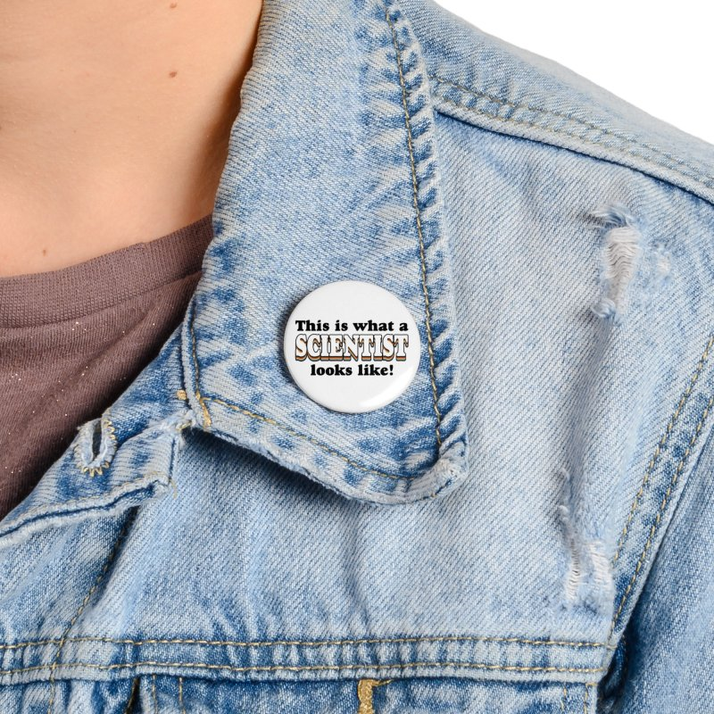 What a Scientist Looks Like! Accessories Button by RB's Art Shop