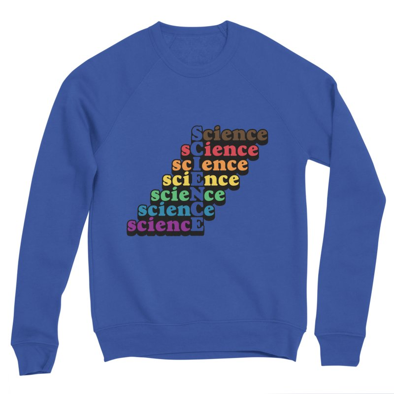 s c i e n c e Men's Sweatshirt by RB's Art Shop