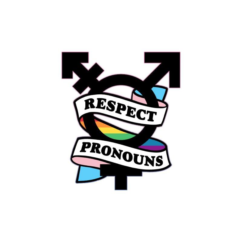 Respect Pronouns Women's Tank by RB's Art Shop