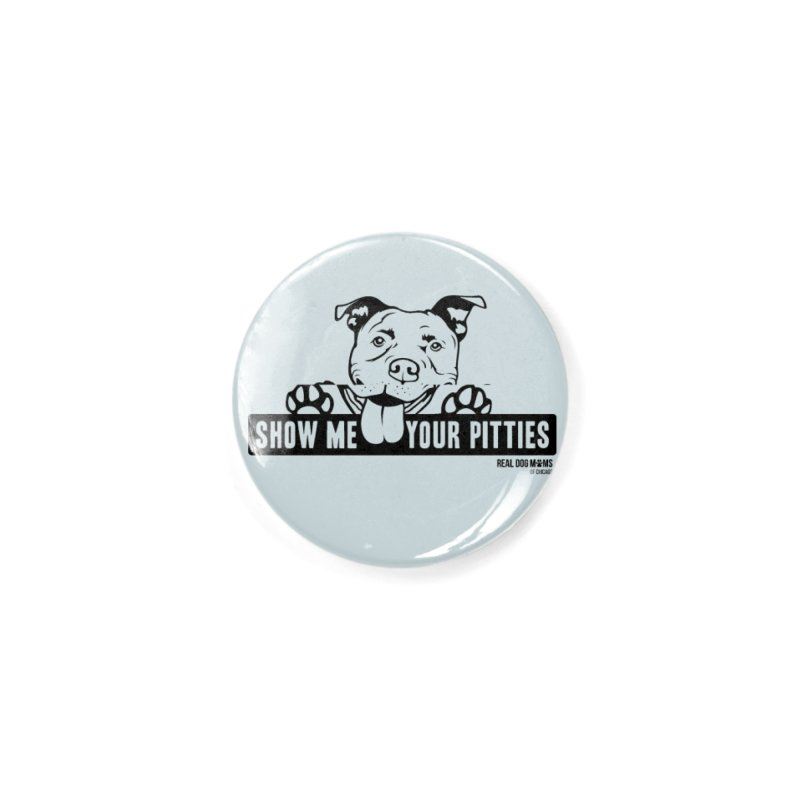 Show me your pitties - dog Accessories Button by rdmoc's Artist Shop