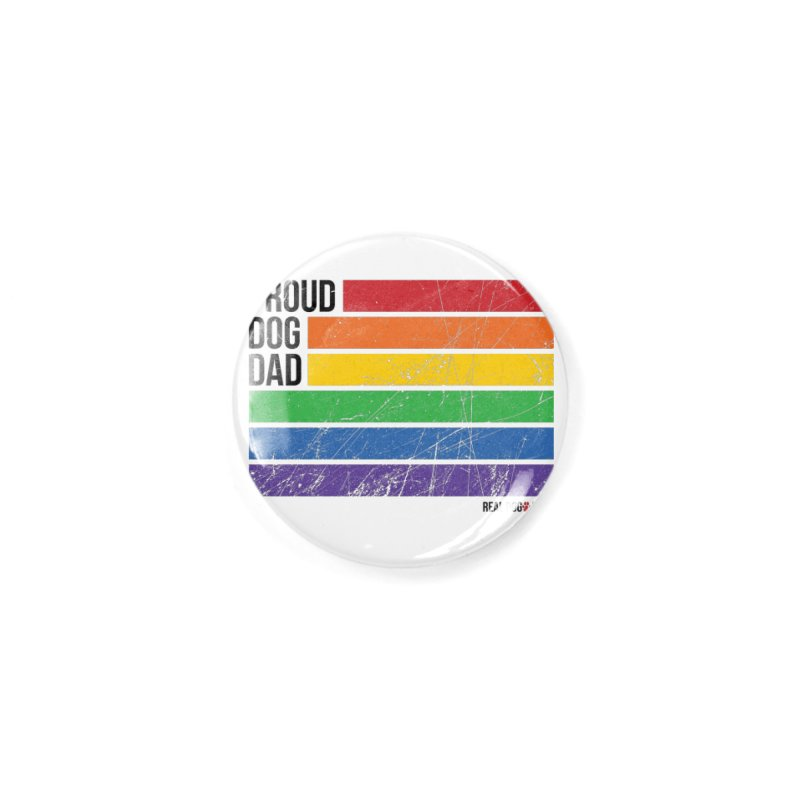Proud Dog Dad Accessories Button by rdmoc's Artist Shop