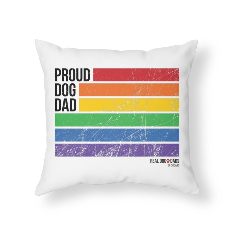 Proud Dog Dad Home Throw Pillow by rdmoc's Artist Shop