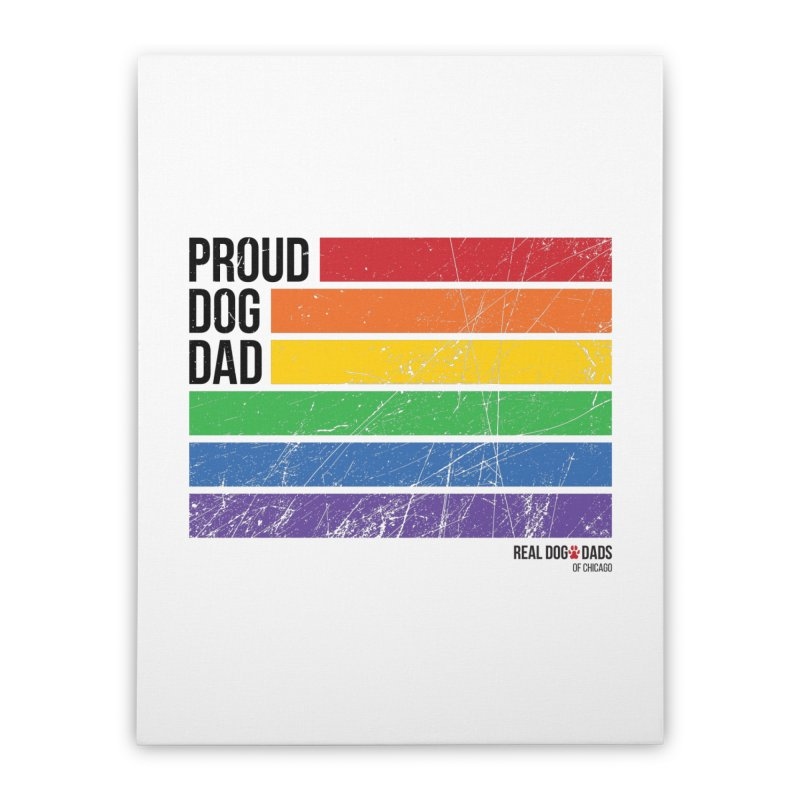 Proud Dog Dad Home Stretched Canvas by rdmoc's Artist Shop