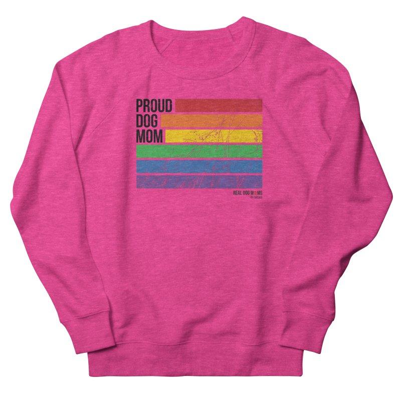 Proud Dog Mom Women's Sweatshirt by RDMOC's Artist Shop