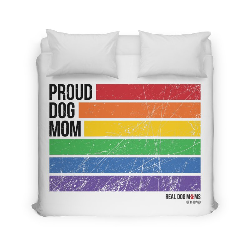 Proud Dog Mom Home Duvet by RDMOC's Artist Shop