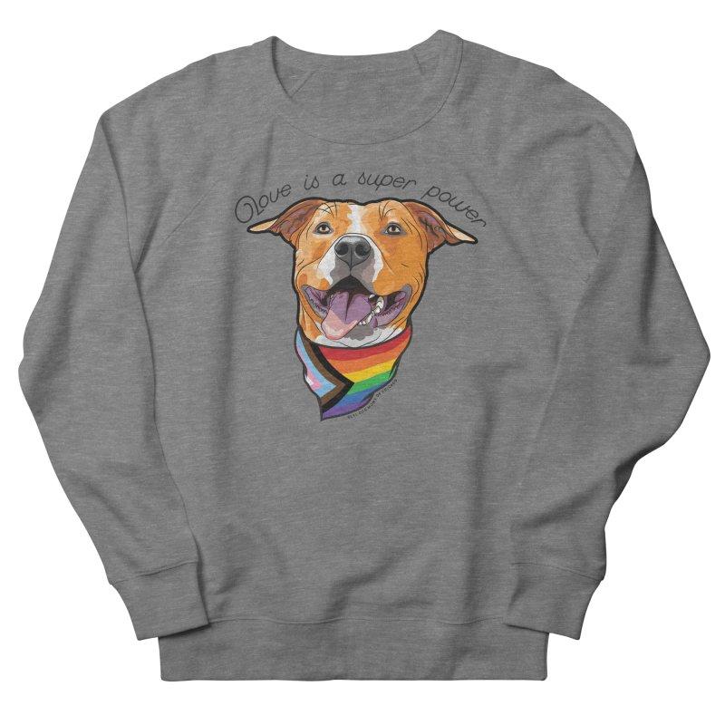Love is a Super Power Women's Sweatshirt by RDMOC's Artist Shop