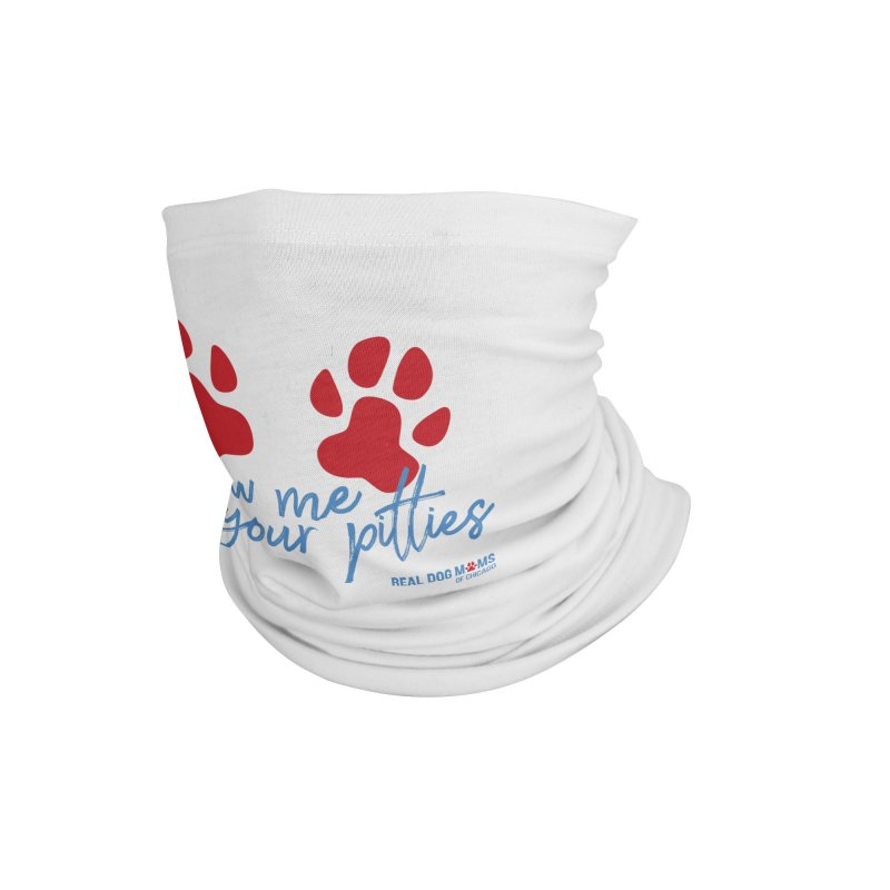 Show Me Your Pitties Accessories Neck Gaiter by rdmoc's Artist Shop
