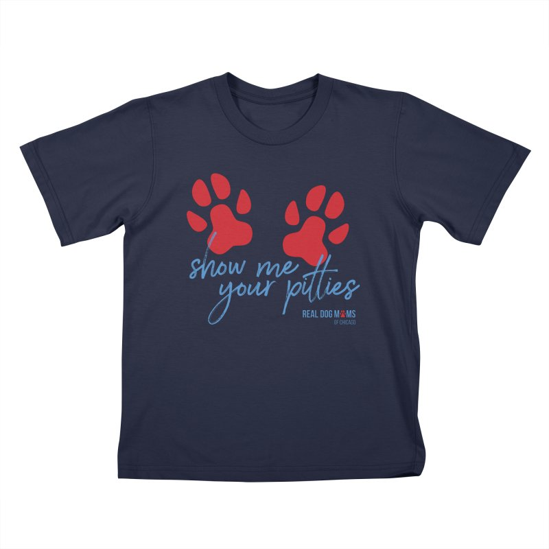 Show Me Your Pitties Kids T-Shirt by RDMOC's Artist Shop
