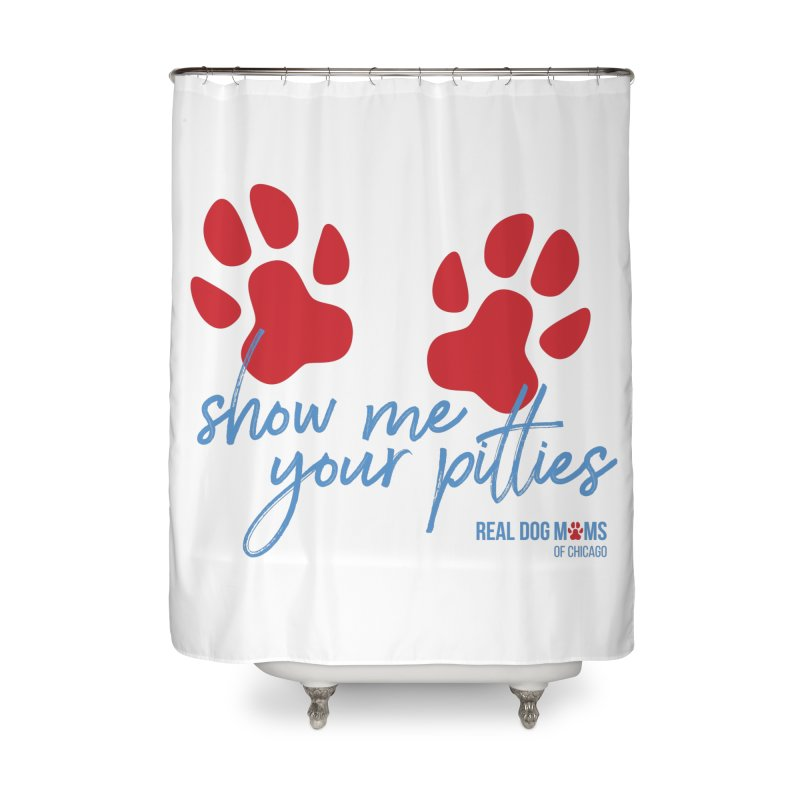 Show Me Your Pitties Home Shower Curtain by RDMOC's Artist Shop