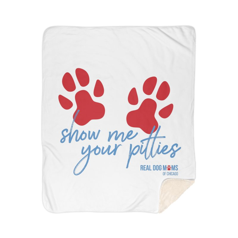 Show Me Your Pitties Home Blanket by rdmoc's Artist Shop