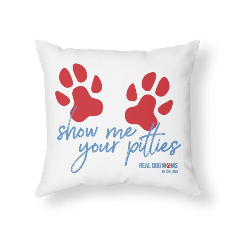 Show Me Your Pitties Home Throw Pillow by RDMOC's Artist Shop