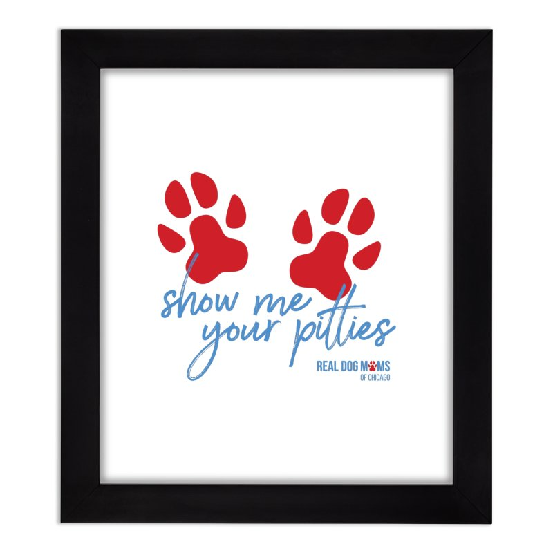 Show Me Your Pitties Home Framed Fine Art Print by RDMOC's Artist Shop