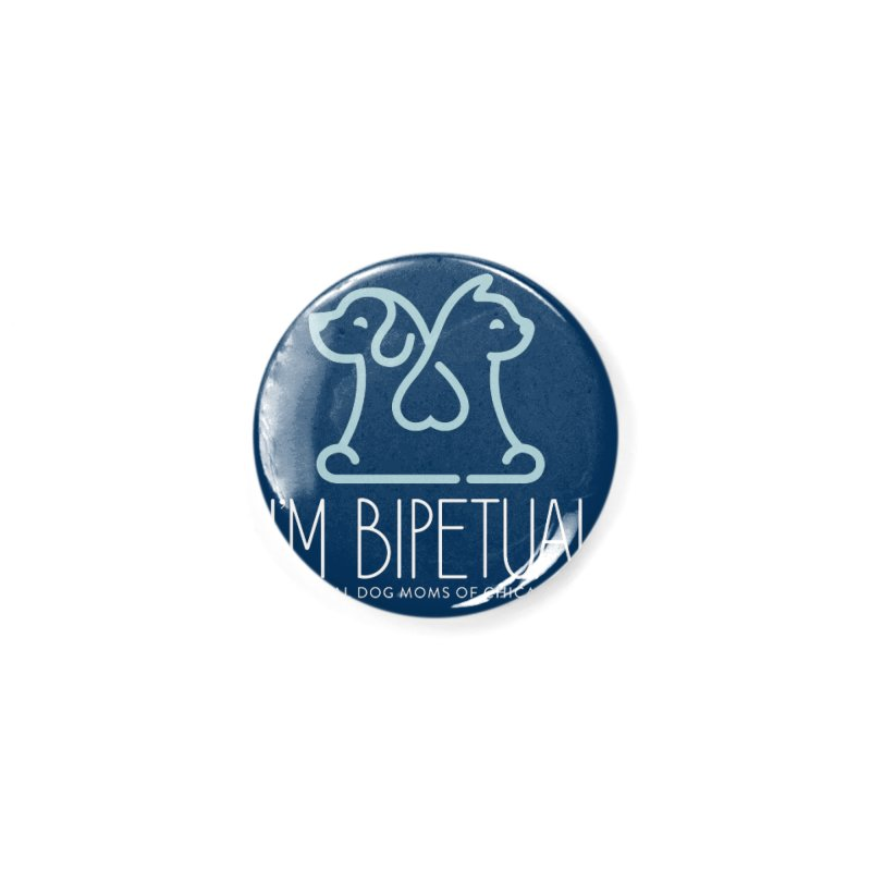 I'm Bipetual Accessories Button by RDMOC's Artist Shop