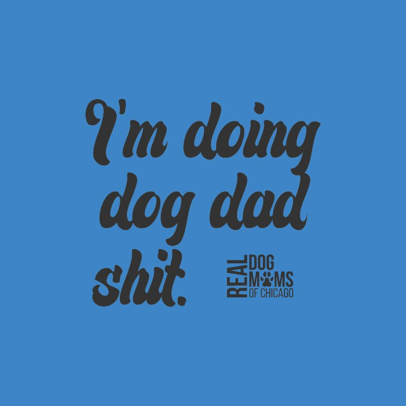 Doing Dog Dad Sh*t Dark Accessories Neck Gaiter by RDMOC's Artist Shop
