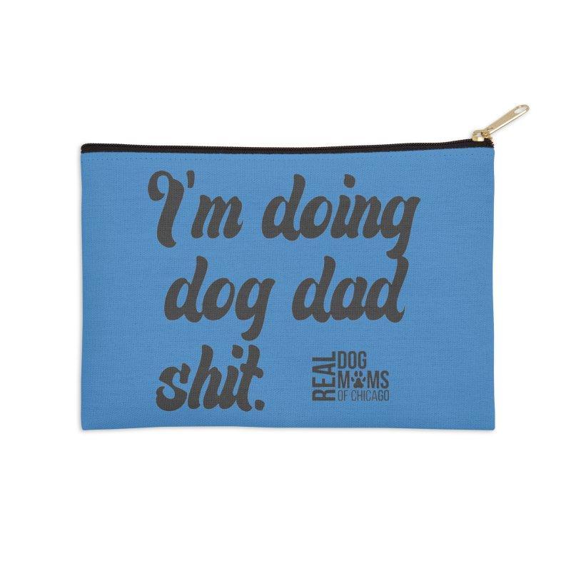 Doing Dog Dad Sh*t Dark Accessories Zip Pouch by RDMOC's Artist Shop