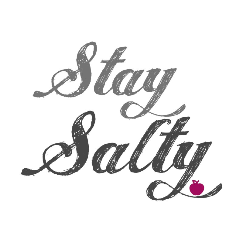 Stay Salty by RealiTV Podcast Shop