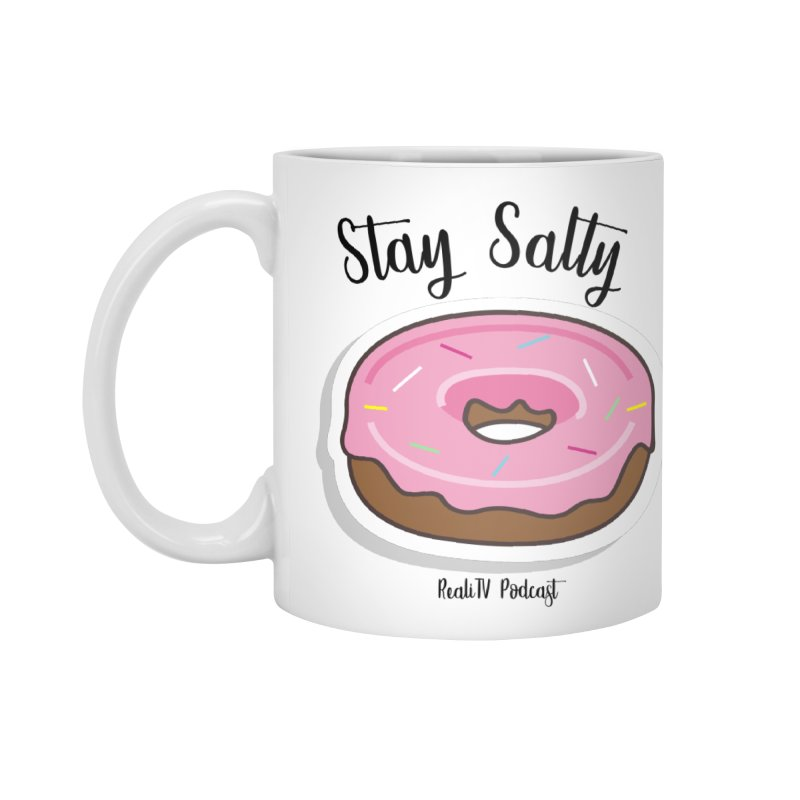 Stay Salty Donut Accessories Standard Mug by RealiTV Podcast Shop