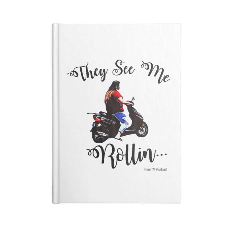 90 Day Scooter See Me Rollin... Accessories Blank Journal Notebook by RealiTV Podcast Shop
