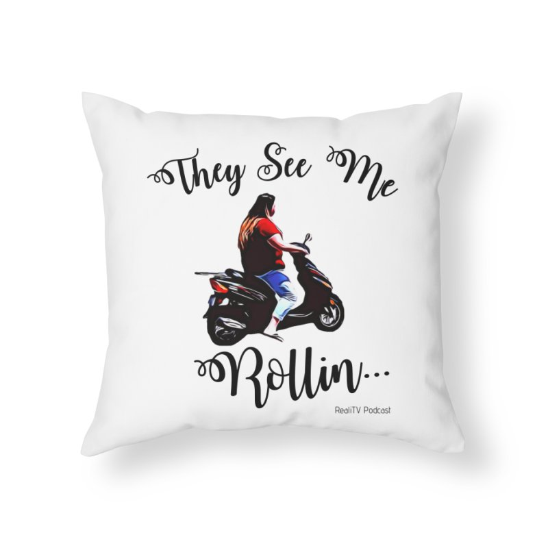 90 Day Scooter See Me Rollin... Home Throw Pillow by RealiTV Podcast Shop