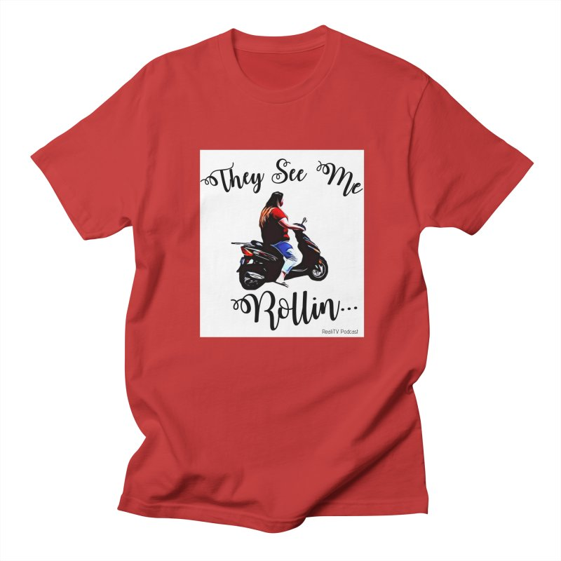 90 Day Scooter See Me Rollin... Women's Regular Unisex T-Shirt by RealiTV Podcast Shop