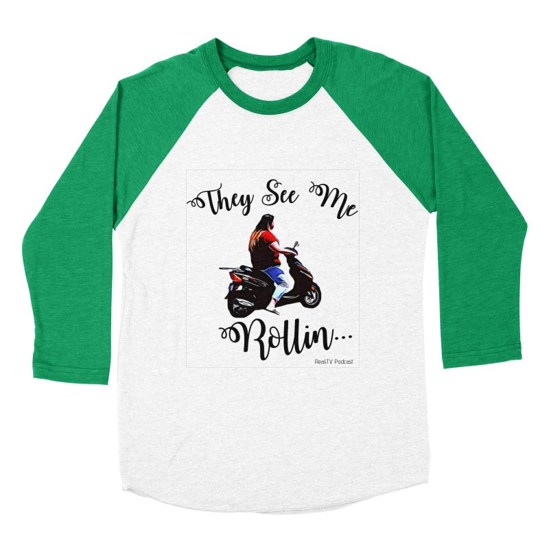 90 Day Scooter See Me Rollin... Women's Baseball Triblend Longsleeve T-Shirt by RealiTV Podcast Shop