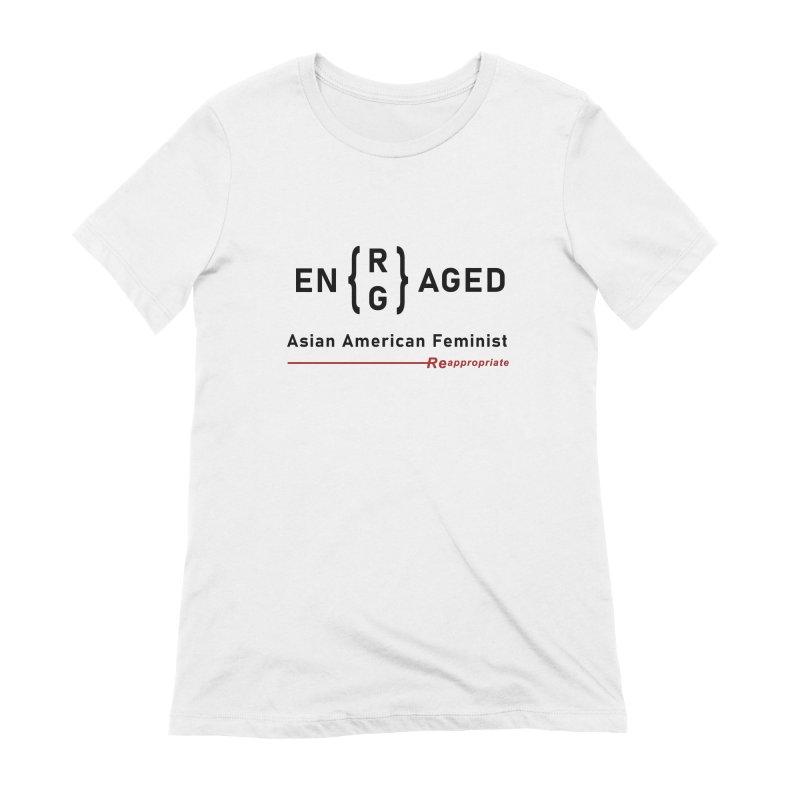 EN(R/G)AGED - Light Fabric Women's T-Shirt by Reappropriate: Shop