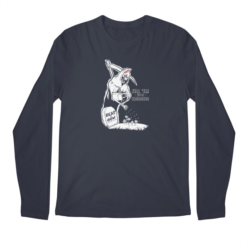Kill 'Em With Kindness Men's Longsleeve T-Shirt by reapsow's Artist Shop