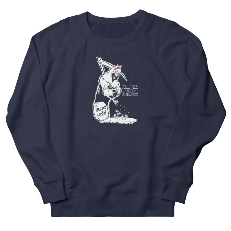 Kill 'Em With Kindness Men's Sweatshirt by reapsow's Artist Shop