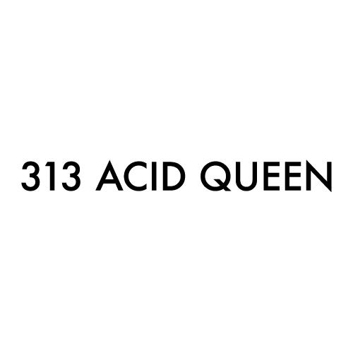 313-Acid-Queen