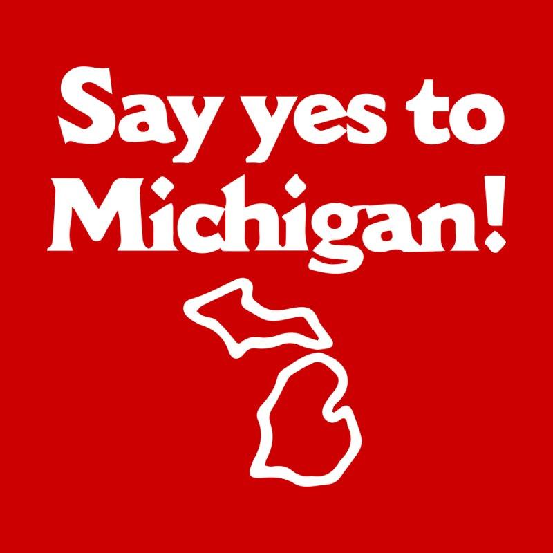 Say yes to Michigan! (light) Men's T-Shirt by R E B E C C A  G O L D B E R G