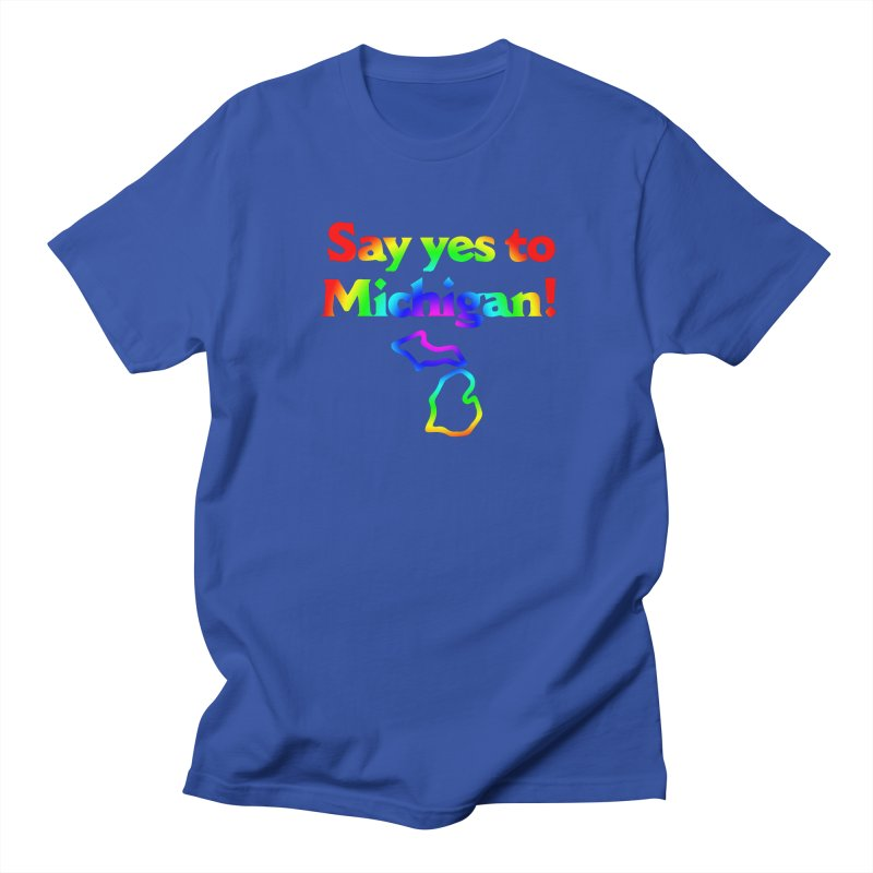 Say yes to Michigan! (rainbow) Men's T-Shirt by R E B E C C A  G O L D B E R G