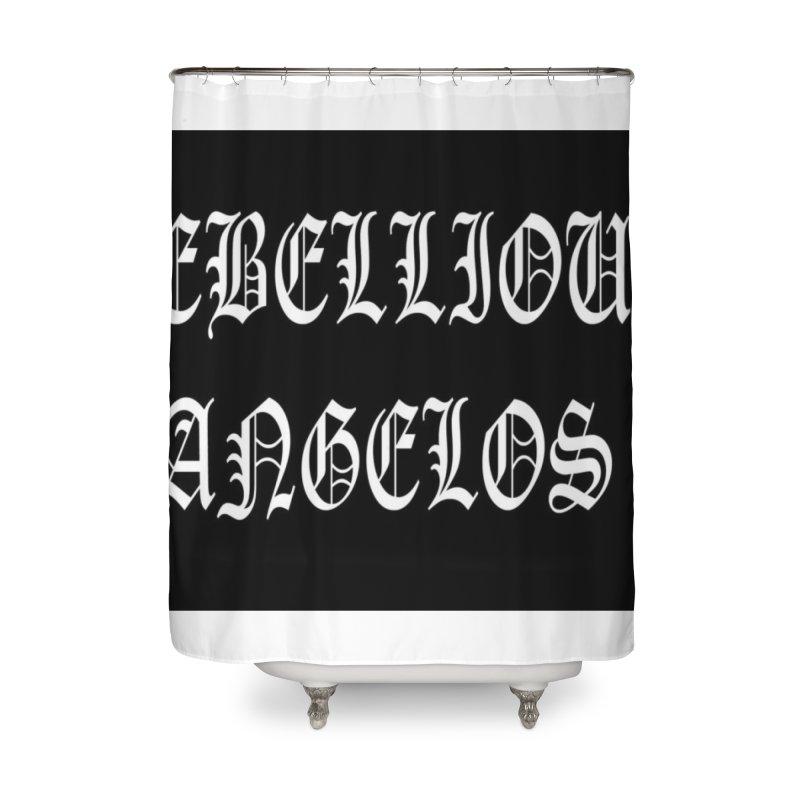 REBELLIOUS ANGELOS Home Shower Curtain by rebelliousangels's Artist Shop