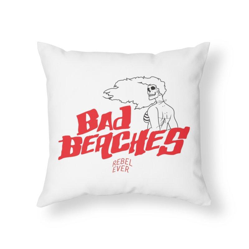 Bad Beaches Home Throw Pillow by Rebel Mulata